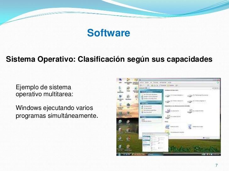 Software<br />¿Cuáles son las funciones de un Sistema Operativo?<br /><ul><li>Posibilita la comunicación entre el usuario ...