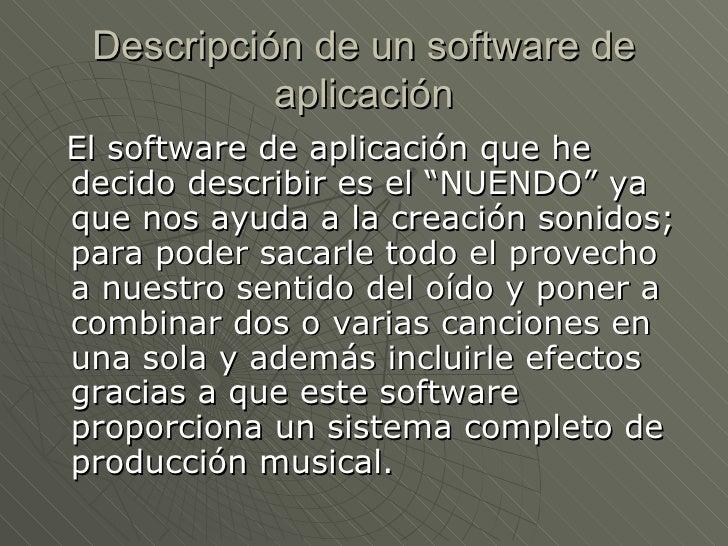 """Descripción de un software de aplicación <ul><li>El software de aplicación que he decido describir es el """"NUENDO"""" ya que n..."""