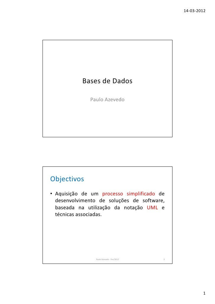 14-03-2012           Bases de Dados              Paulo AzevedoObjectivos• Aquisição de um processo simplificado de  desenv...