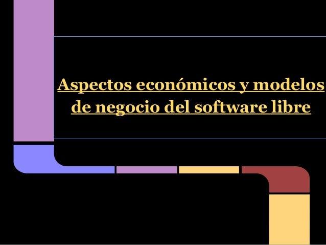 Aspectos económicos y modelos de negocio del software libre