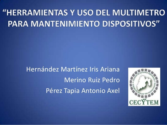Hernández Martínez Iris Ariana Merino Ruiz Pedro Pérez Tapia Antonio Axel