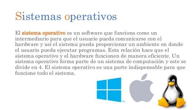 Características de los Sistemas Operativos El sistema operativo (SO) tiene las siguientes características: • Conveniencia:...