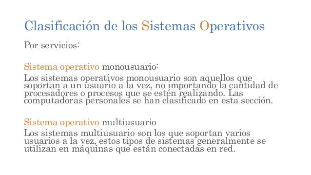 Clasificación de los Sistemas Operativos Sistema operativo multitarea Las computadoras de los noventas introdujeron los si...