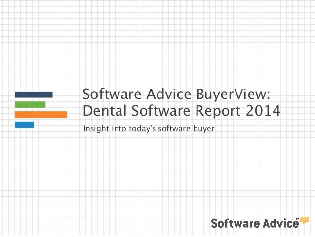 Software Advice BuyerView: Dental Software Report 2014 Insight into today's software buyer