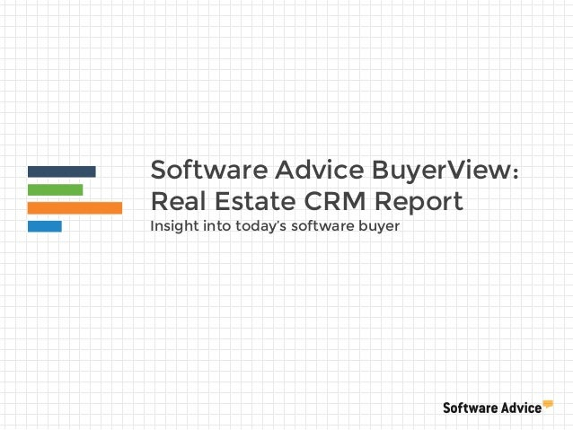 Software Advice BuyerView: Real Estate CRM Report Insight into today's software buyer