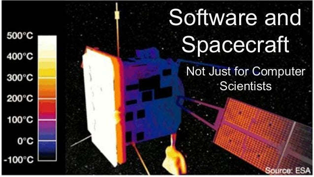 Software and Spacecraft Not Just for Computer Scientists