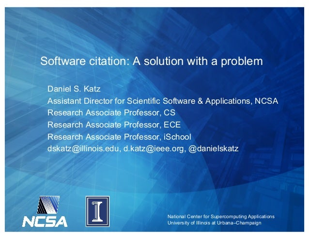 National Center for Supercomputing Applications University of Illinois at Urbana–Champaign Software citation: A solution w...