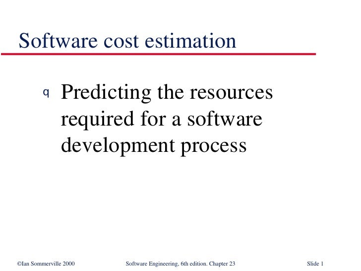 Software cost estimation <ul><li>Predicting the resources required for a software development process </li></ul>