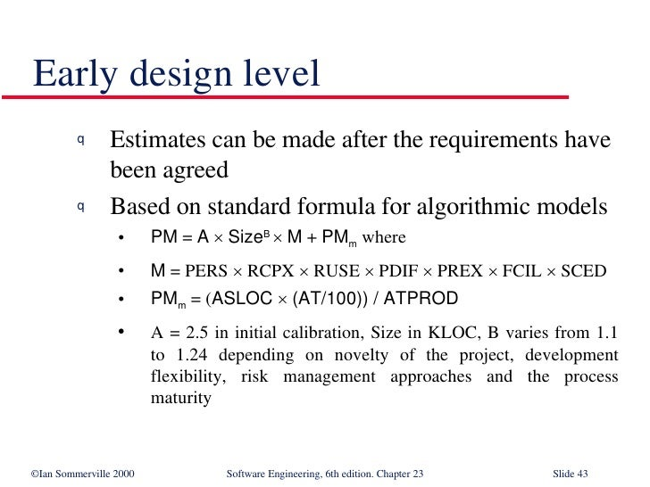 Early design level <ul><li>Estimates can be made after the requirements have been agreed </li></ul><ul><li>Based on standa...