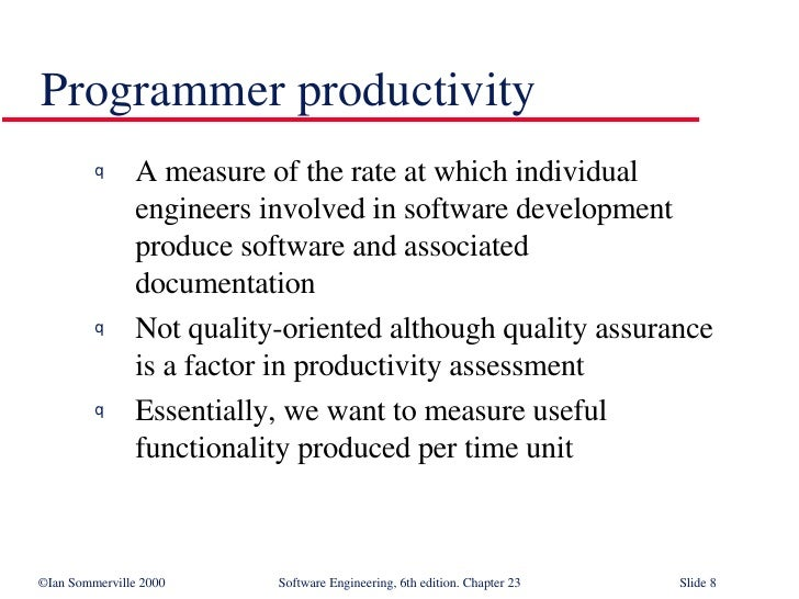 <ul><li>A measure of the rate at which individual  engineers involved in software development  produce software and associ...