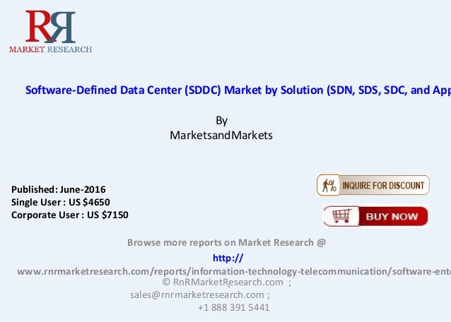 Software-Defined Data Center (SDDC) Market by Solution (SDN, SDS, SDC, and App By MarketsandMarkets Browse more reports on...