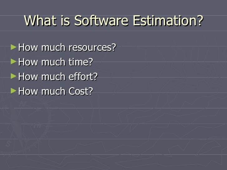 Software Estimation Techniques Slide 2