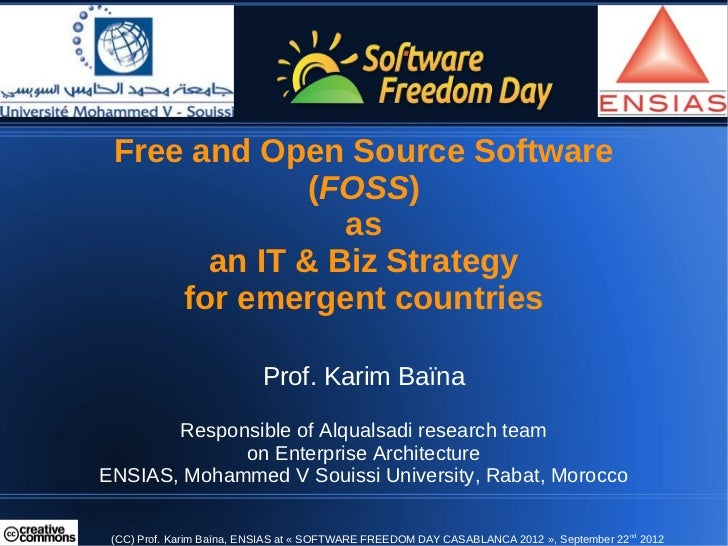 Free and Open Source Software              (FOSS)                as       an IT & Biz Strategy     for emergent countries ...