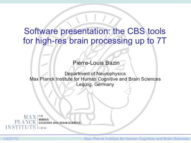 Software presentation: the CBS tools           for high-res brain processing up to 7T                               Pierre...