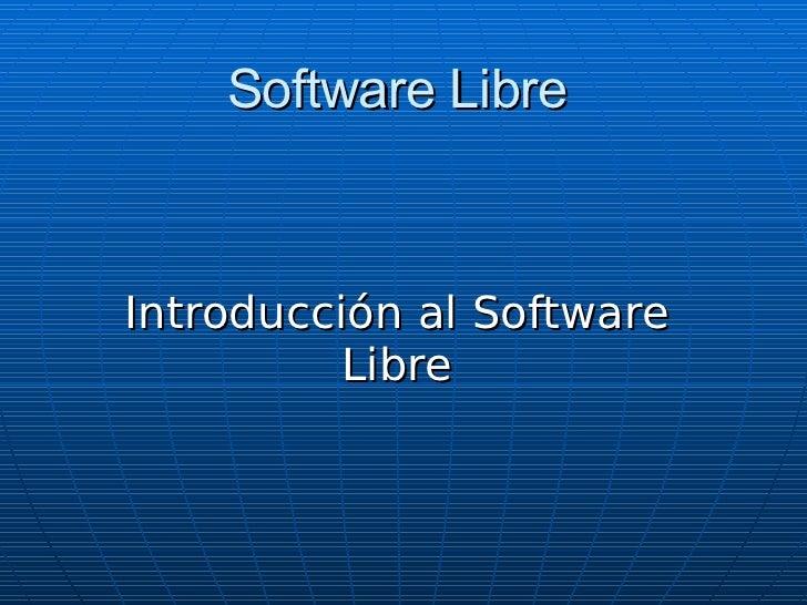 Software Libre Introducción al Software Libre