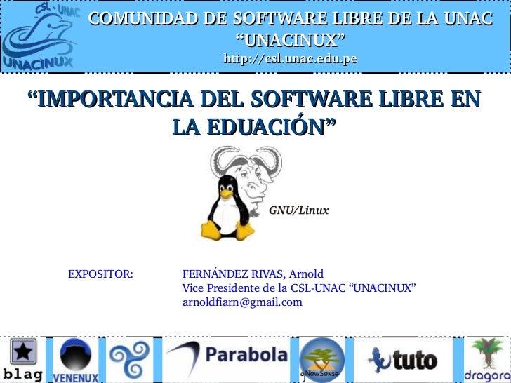 """COMUNIDADDESOFTWARELIBREDELAUNAC                  """"UNACINUX""""                       http://csl.unac.edu.pe""""IMPORTANC..."""