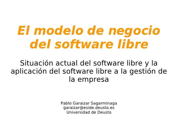El modelo de negocio del software libre   Situación actual del software libre y la aplicación del software libre a la gest...