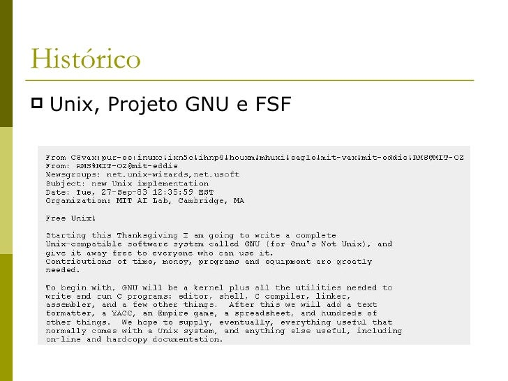 Histórico <ul><li>Unix, Projeto GNU e FSF </li></ul>