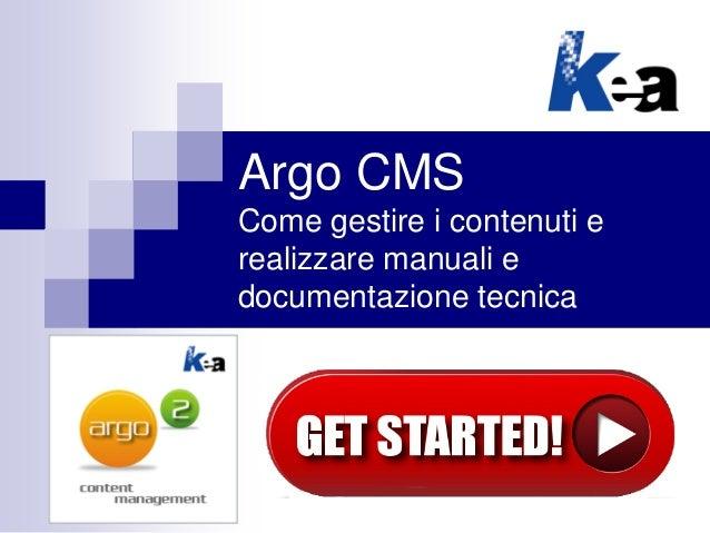 Argo CMS Come gestire i contenuti e realizzare manuali e documentazione tecnica