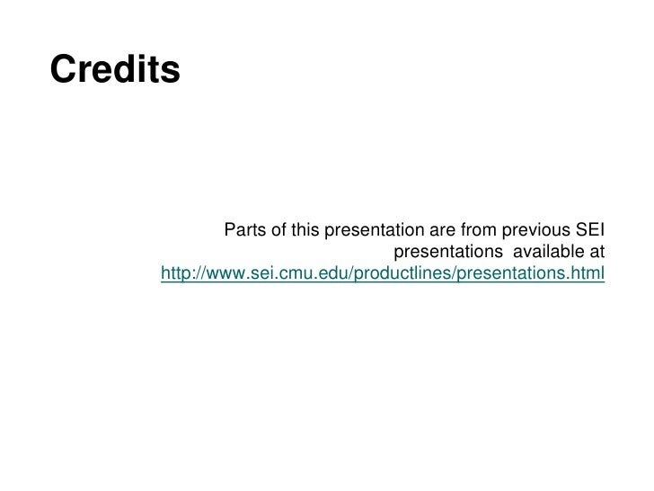 Credits                 Parts of this presentation are from previous SEI                                    presentations ...