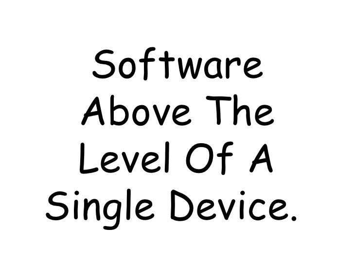 Software  Above The  Level Of ASingle Device.