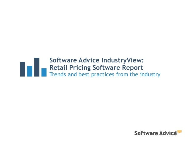 Software Advice IndustryView: Retail Pricing Software Report Trends and best practices from the industry