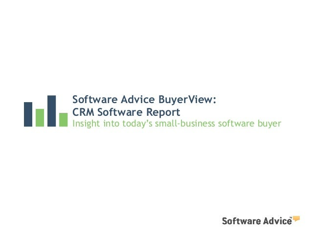 Software Advice BuyerView: CRM Software Report Insight into today's small-business software buyer