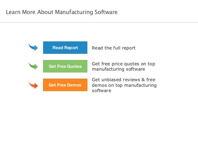 Read the full report Get free price quotes on top manufacturing software Get unbiased reviews & free demos on top manufact...