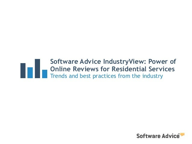 Software Advice IndustryView: Power of Online Reviews for Residential Services Trends and best practices from the industry