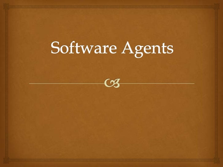 Why Software Agents?            Dynamically discover services. Use latest web-based technology. Simple to use. Platfo...