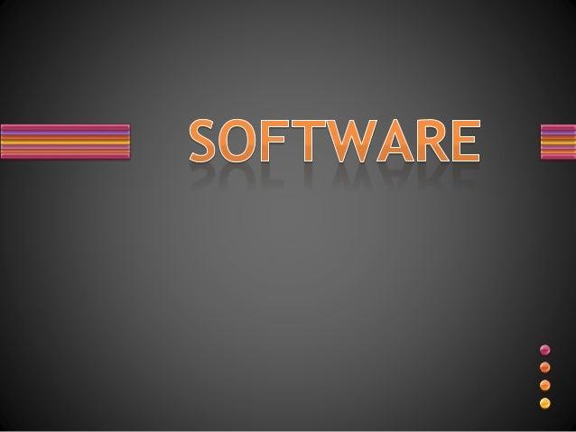 • Se conoce como software al equipamiento lógico o soporte lógico de un sistema informático, que comprende el conjunto de ...