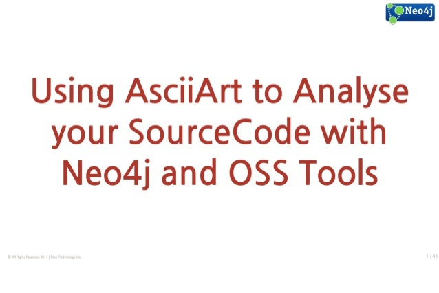 Using AsciiArt to Analyse your SourceCode with Neo4j and OSS Tools