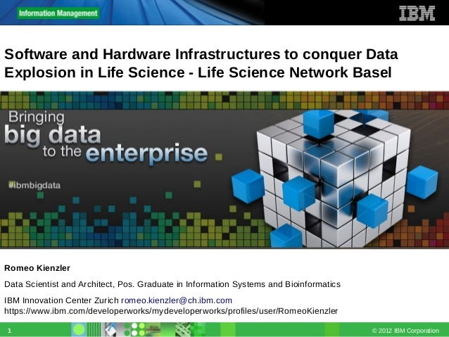 © 2012 IBM Corporation1 Software and Hardware Infrastructures to conquer Data Explosion in Life Science - Life Science Net...