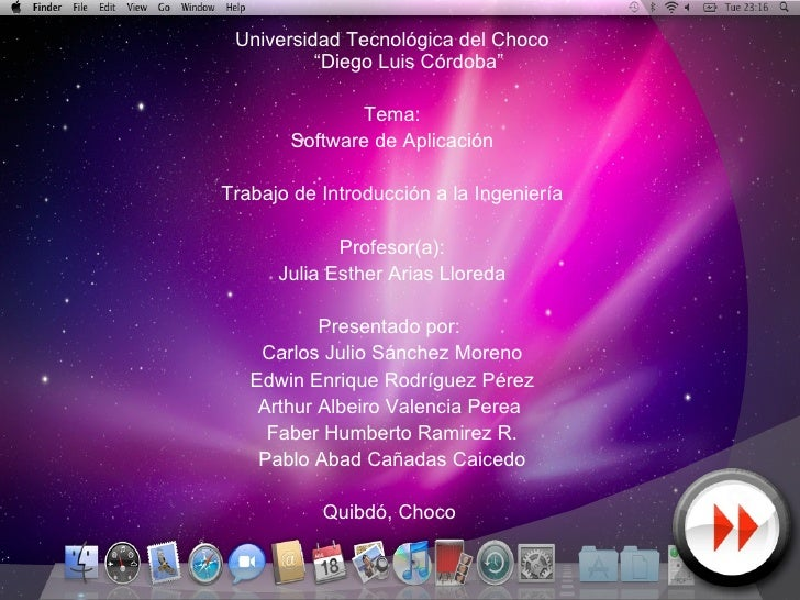 """Universidad Tecnológica del Choco """"Diego Luis Córdoba"""" Tema: Software de Aplicación Trabajo de Introducción a la Ingenierí..."""