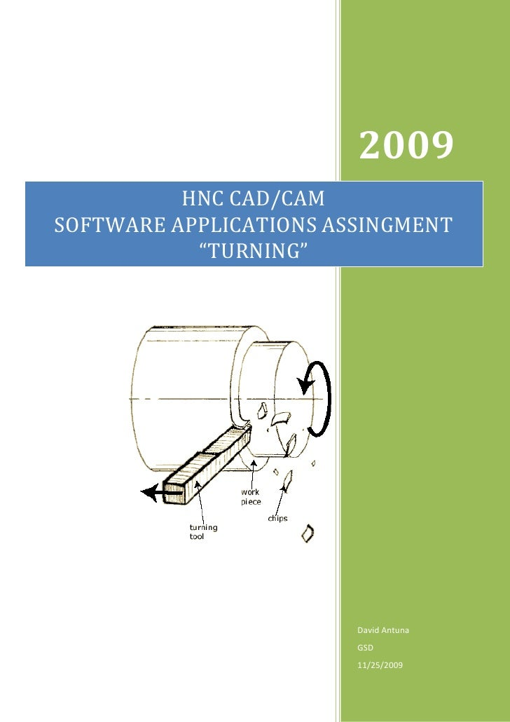 "2009           HNC CAD/CAM SOFTWARE APPLICATIONS ASSINGMENT            ""TURNING""                             David Antuna ..."