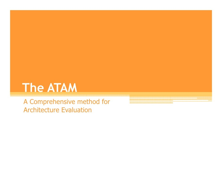 The ATAM A Comprehensive method for Architecture Evaluation