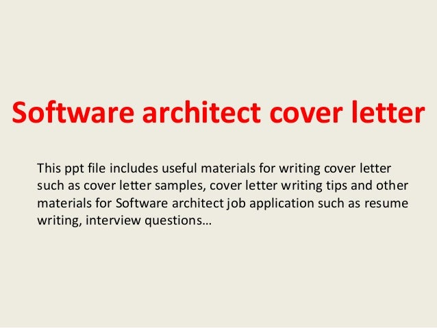 Software Architect Cover Letter This Ppt File Includes Useful Materials For  Writing Cover Letter Such As ...