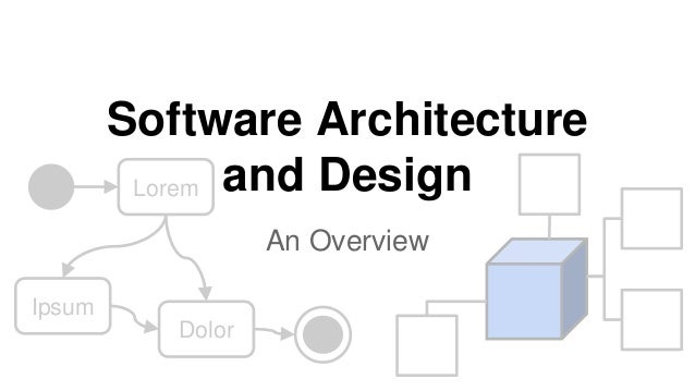 Software architecture and design an overview Architect software