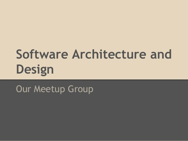 Software Architecture and Design Our Meetup Group