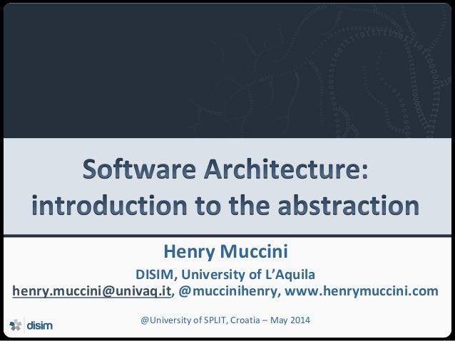 Università degli Studi dell'Aquila Henry Muccini DISIM, University of L'Aquila henry.muccini@univaq.it, @muccinihenry, www...