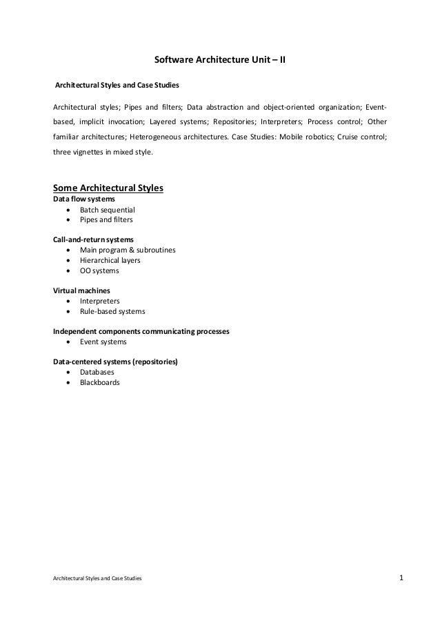 Architectural Styles and Case Studies 1 Software Architecture Unit – II Architectural Styles and Case Studies Architectura...