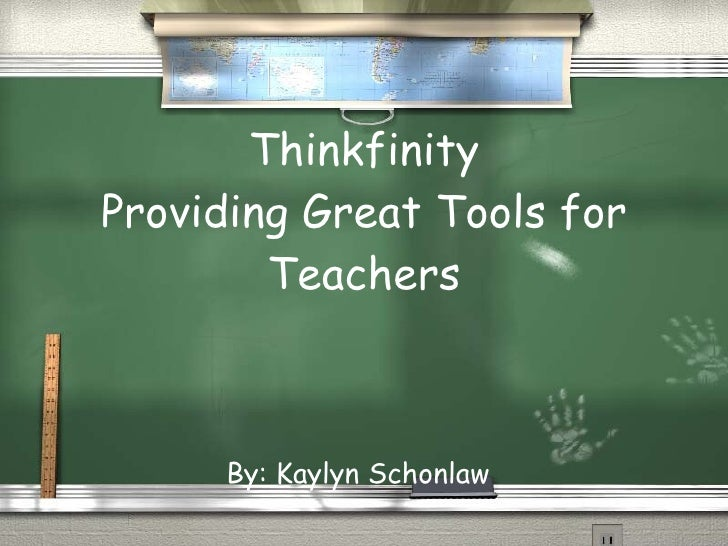 Thinkfinity Providing Great Tools for Teachers By: Kaylyn Schonlaw