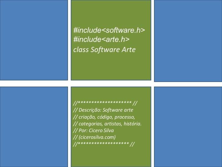 #include<software.h>  #include<arte.h>   class Software Arte //******************** // // Descrição: Software arte  // cri...