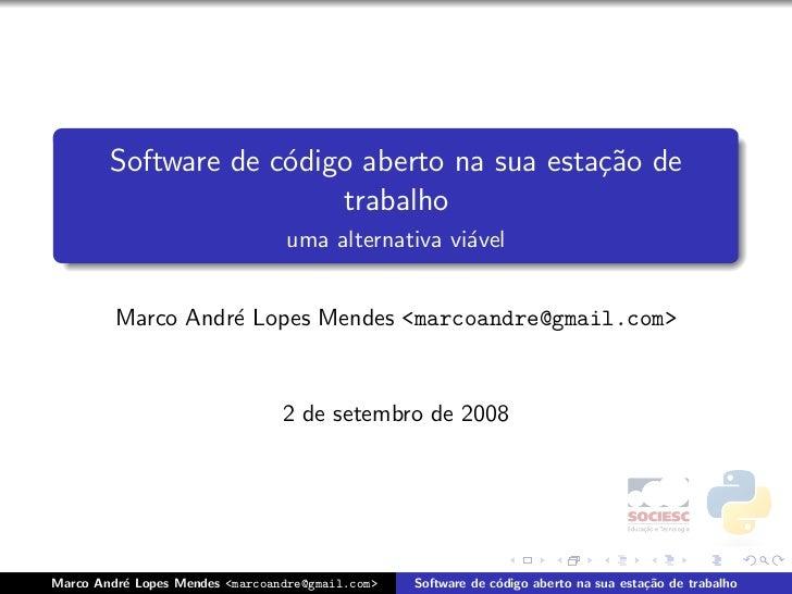 Software de c´digo aberto na sua esta¸˜o de                      o                       ca                          traba...