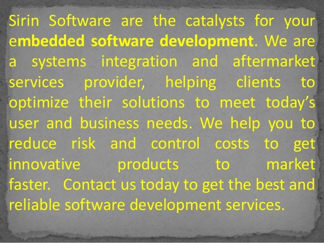 Sirin Software are the catalysts for your embedded software development. We are a systems integration and aftermarket serv...