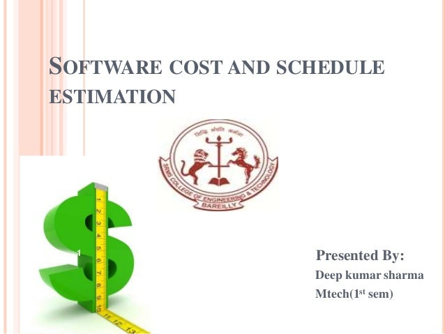 SOFTWARE COST AND SCHEDULE ESTIMATION Presented By: Deep kumar sharma Mtech(1st sem) 1