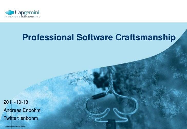 Professional Software Craftsmanship<br />2011-10-13<br />Andreas Enbohm<br />Twitter: enbohm<br />