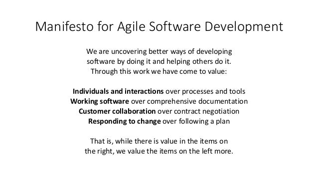 Manifesto for Agile Software Development We are uncovering better ways of developing software by doing it and helping othe...