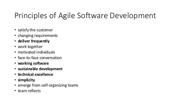 Principles of Agile Software Development • satisfy the customer • changing requirements • deliver frequently • work togeth...