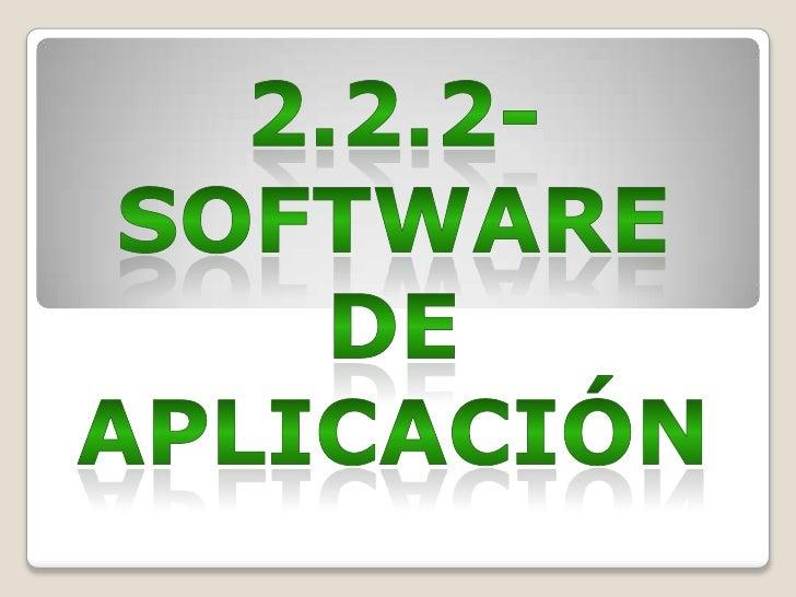 2.2.2-SOFTWARE DE APLICACIÓN<br />